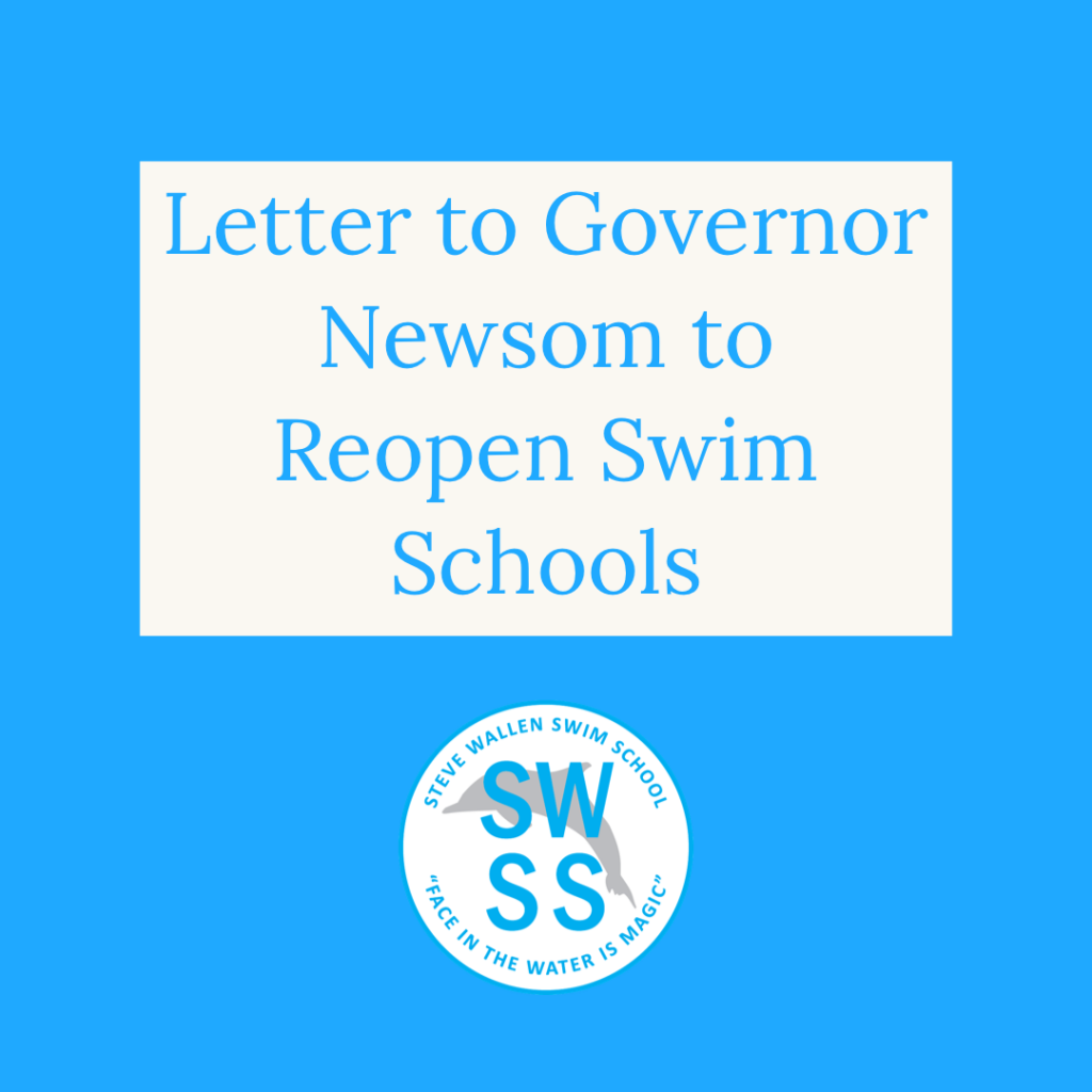 Letter To Gov. Newsom to Reopen Swim Schools - Steve Wallen Swim Schools in Roseville and El Dorado Hills, California